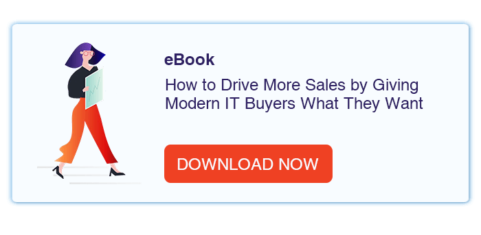 how to drive more sales by giving modern IT buyers what they want