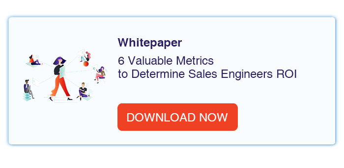 6 Valuable Metrics to Determine Sales Engineers ROI