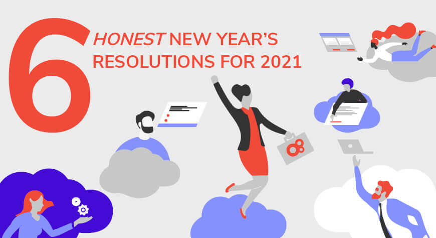 6 Honest New Year's Resolutions for 2021
