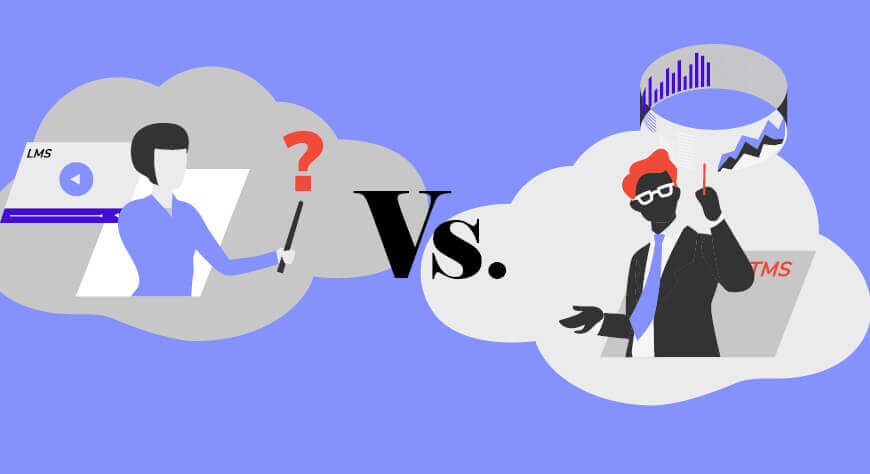 Learning Management System Vs. Training Management System: What's Right For Your Organization?