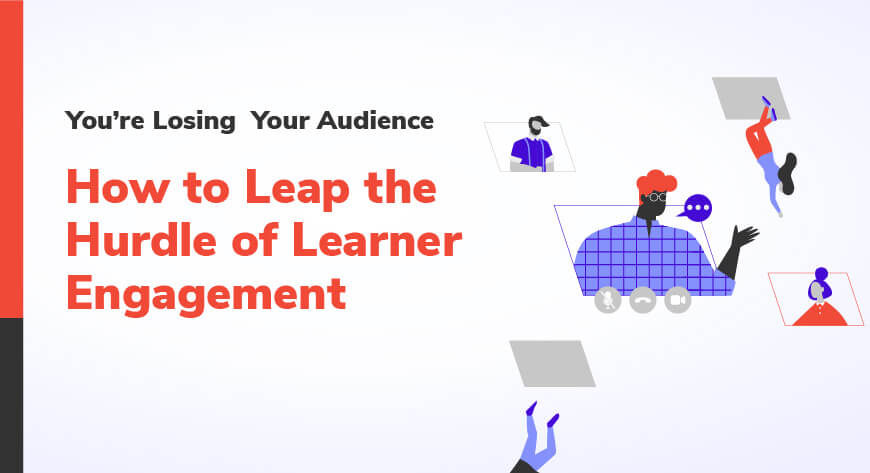 How to Leap the Hurdle of Learner Engagement